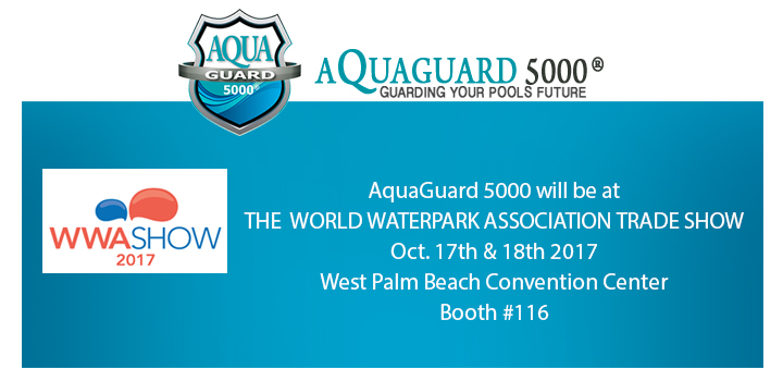 Join AquaGuard 5000 at the World Waterpark Association Trade Show 2017